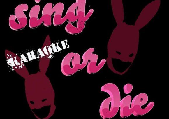 Sing or die Karaoke